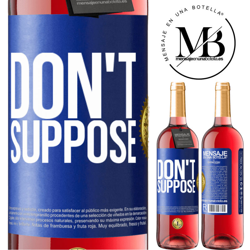 24,95 € Free Shipping   Rosé Wine ROSÉ Edition Don't suppose Blue Label. Customizable label Young wine Harvest 2020 Tempranillo