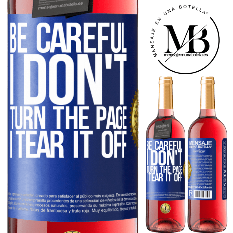 24,95 € Free Shipping | Rosé Wine ROSÉ Edition Be careful, I don't turn the page, I tear it off Blue Label. Customizable label Young wine Harvest 2020 Tempranillo