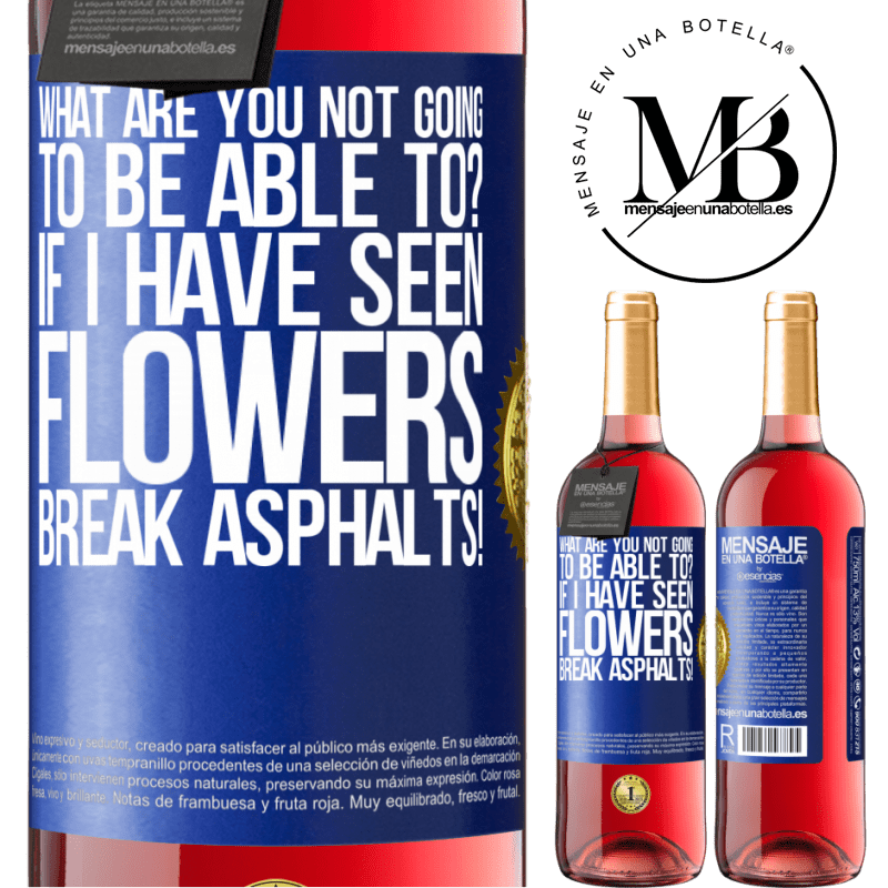 24,95 € Free Shipping | Rosé Wine ROSÉ Edition what are you not going to be able to? If I have seen flowers break asphalts! Blue Label. Customizable label Young wine Harvest 2020 Tempranillo
