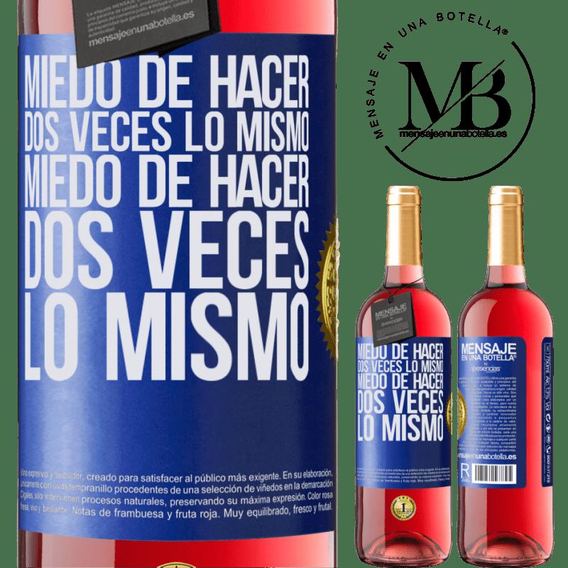 24,95 € Envoi gratuit | Vin rosé Édition ROSÉ Peur de faire deux fois la même chose. Peur de faire deux fois la même chose Étiquette Bleue. Étiquette personnalisable Vin jeune Récolte 2020 Tempranillo
