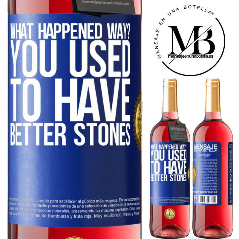 24,95 € Free Shipping | Rosé Wine ROSÉ Edition what happened way? You used to have better stones Blue Label. Customizable label Young wine Harvest 2020 Tempranillo