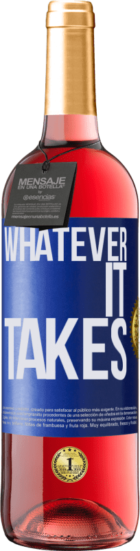 «Whatever it takes» ROSÉ Ausgabe