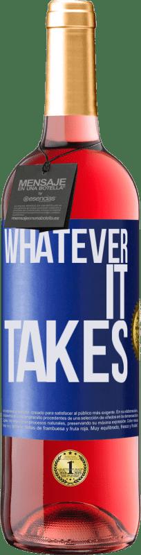 24,95 € Kostenloser Versand | Roséwein ROSÉ Ausgabe Whatever it takes Blaue Markierung. Anpassbares Etikett Junger Wein Ernte 2020 Tempranillo