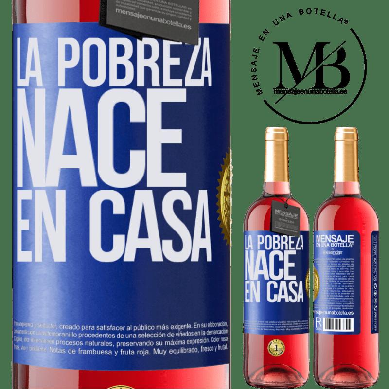 24,95 € Envoi gratuit | Vin rosé Édition ROSÉ La pauvreté naît à la maison Étiquette Bleue. Étiquette personnalisable Vin jeune Récolte 2020 Tempranillo