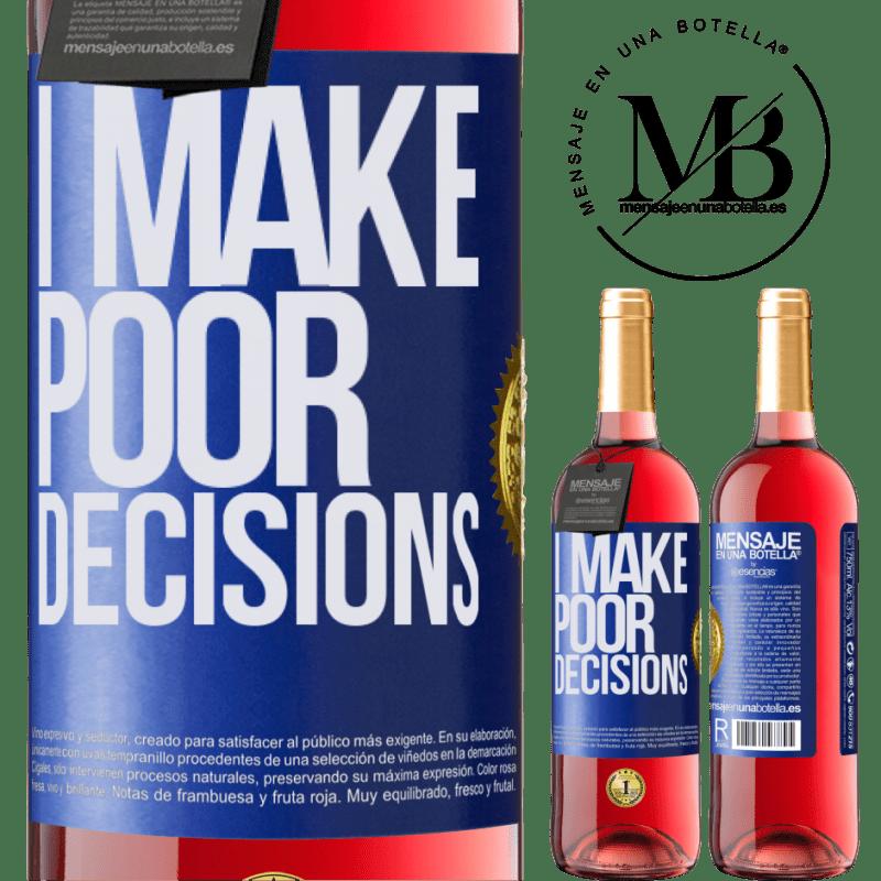 24,95 € Envoi gratuit | Vin rosé Édition ROSÉ I make poor decisions Étiquette Bleue. Étiquette personnalisable Vin jeune Récolte 2020 Tempranillo