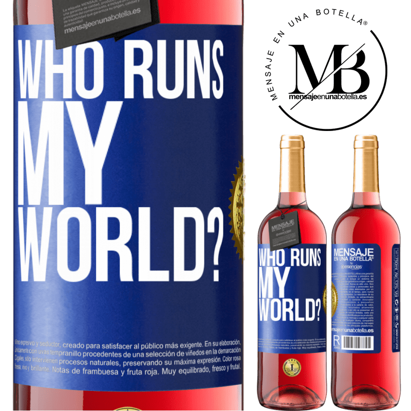 24,95 € Free Shipping | Rosé Wine ROSÉ Edition who runs my world? Blue Label. Customizable label Young wine Harvest 2020 Tempranillo