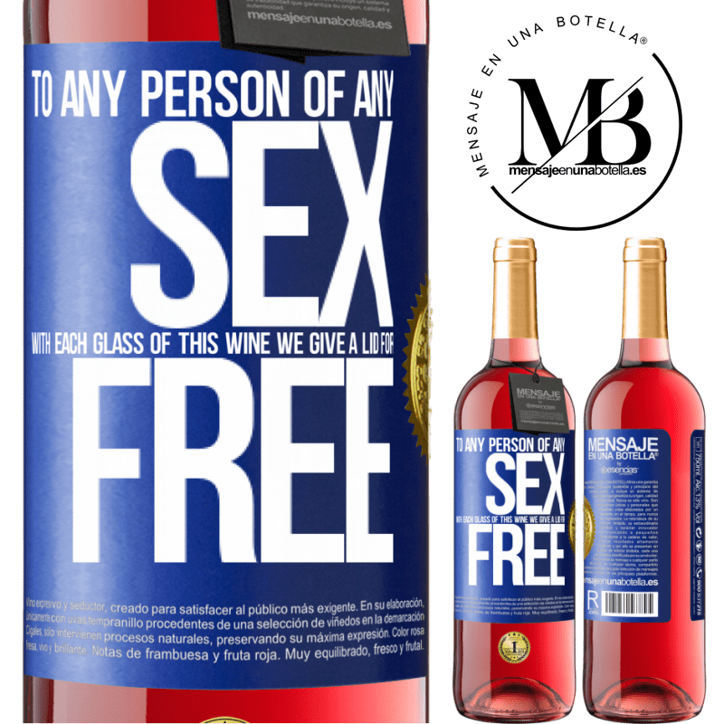 24,95 € Free Shipping | Rosé Wine ROSÉ Edition To any person of any SEX with each glass of this wine we give a lid for FREE Blue Label. Customizable label Young wine Harvest 2020 Tempranillo