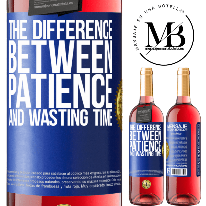 24,95 € Free Shipping   Rosé Wine ROSÉ Edition The difference between patience and wasting time Blue Label. Customizable label Young wine Harvest 2020 Tempranillo