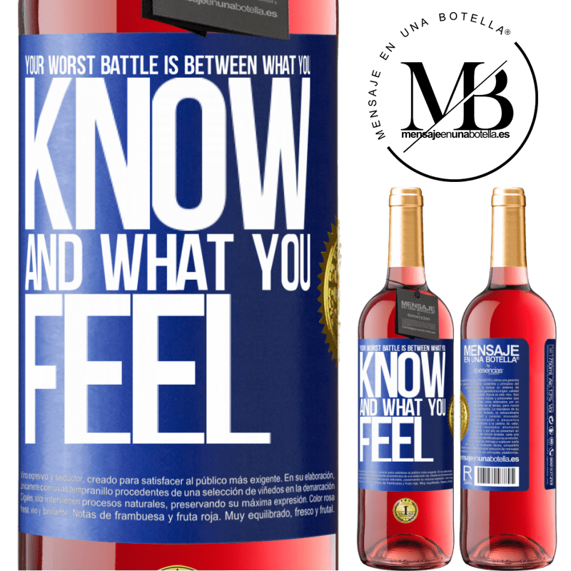 24,95 € Free Shipping | Rosé Wine ROSÉ Edition Your worst battle is between what you know and what you feel Blue Label. Customizable label Young wine Harvest 2020 Tempranillo