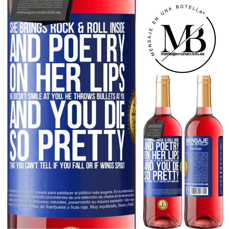 24,95 € Free Shipping | Rosé Wine ROSÉ Edition She brings Rock & Roll inside and poetry on her lips. He doesn't smile at you, he throws bullets at you, and you die so Blue Label. Customizable label Young wine Harvest 2020 Tempranillo
