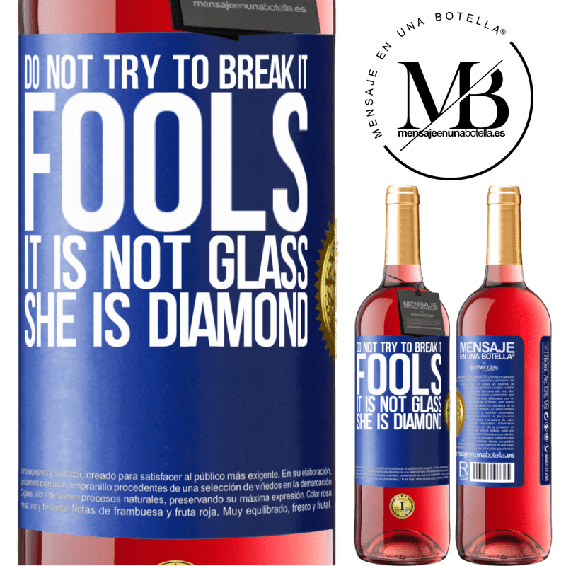 24,95 € Free Shipping   Rosé Wine ROSÉ Edition Do not try to break it, fools, it is not glass. She is diamond Blue Label. Customizable label Young wine Harvest 2020 Tempranillo