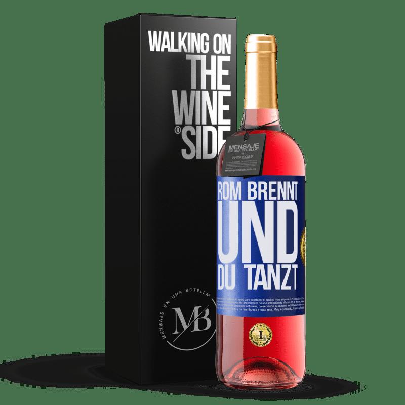 24,95 € Kostenloser Versand | Roséwein ROSÉ Ausgabe Rom brennt und du tanzt Blaue Markierung. Anpassbares Etikett Junger Wein Ernte 2020 Tempranillo
