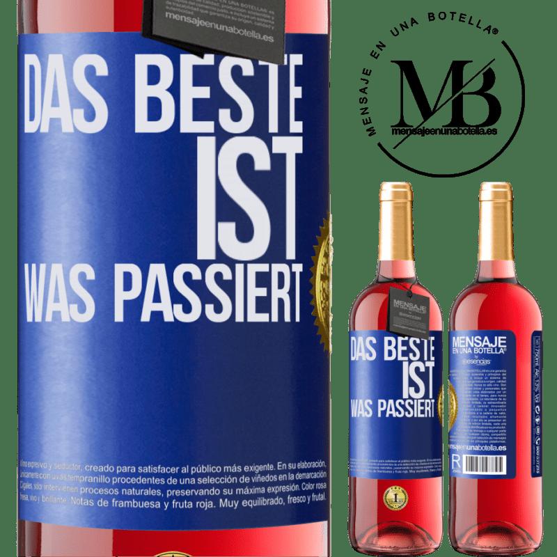 24,95 € Kostenloser Versand | Roséwein ROSÉ Ausgabe Das Beste ist was passiert Blaue Markierung. Anpassbares Etikett Junger Wein Ernte 2020 Tempranillo