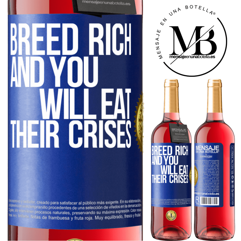 24,95 € Free Shipping   Rosé Wine ROSÉ Edition Breed rich and you will eat their crises Blue Label. Customizable label Young wine Harvest 2020 Tempranillo