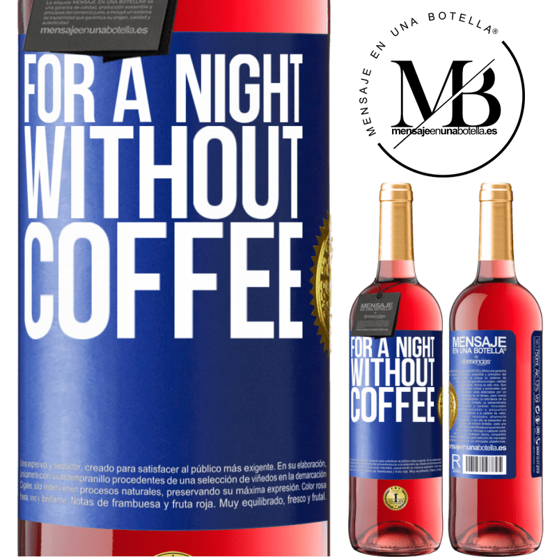 24,95 € Free Shipping | Rosé Wine ROSÉ Edition For a night without coffee Blue Label. Customizable label Young wine Harvest 2020 Tempranillo