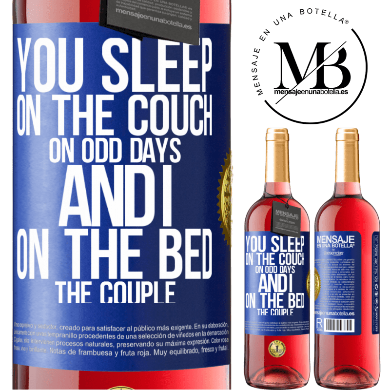 24,95 € Free Shipping | Rosé Wine ROSÉ Edition You sleep on the couch on odd days and I on the bed the couple Blue Label. Customizable label Young wine Harvest 2020 Tempranillo