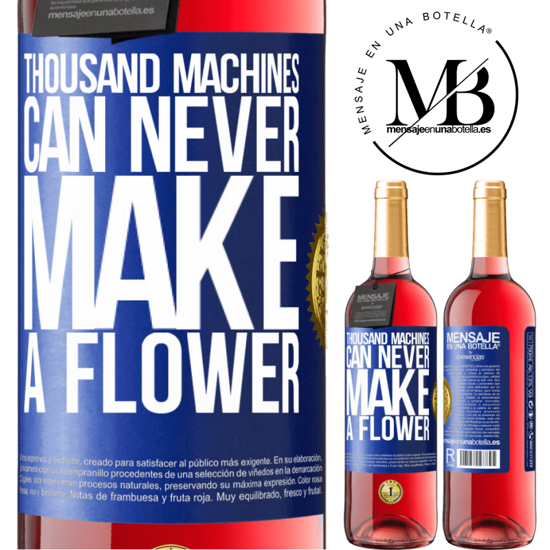 24,95 € Free Shipping | Rosé Wine ROSÉ Edition Thousand machines can never make a flower Blue Label. Customizable label Young wine Harvest 2020 Tempranillo