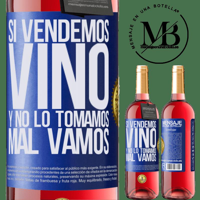 24,95 € Envoi gratuit | Vin rosé Édition ROSÉ Si nous vendons du vin et que nous ne le buvons pas, nous allons mal Étiquette Bleue. Étiquette personnalisable Vin jeune Récolte 2020 Tempranillo