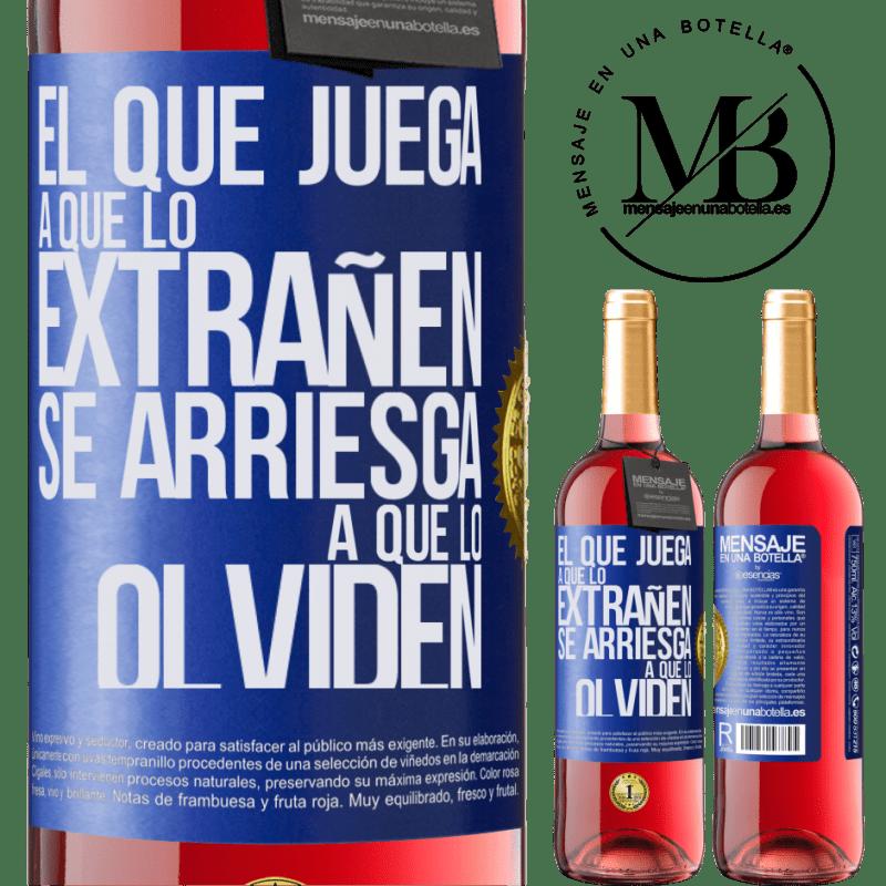 24,95 € Envoi gratuit | Vin rosé Édition ROSÉ Celui qui joue à manquer risque d'être oublié Étiquette Bleue. Étiquette personnalisable Vin jeune Récolte 2020 Tempranillo