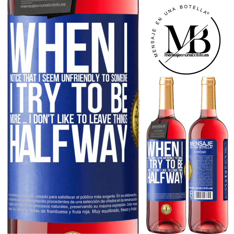 24,95 € Free Shipping   Rosé Wine ROSÉ Edition When I notice that someone likes me, I try to fall worse ... I don't like to leave things halfway Blue Label. Customizable label Young wine Harvest 2020 Tempranillo
