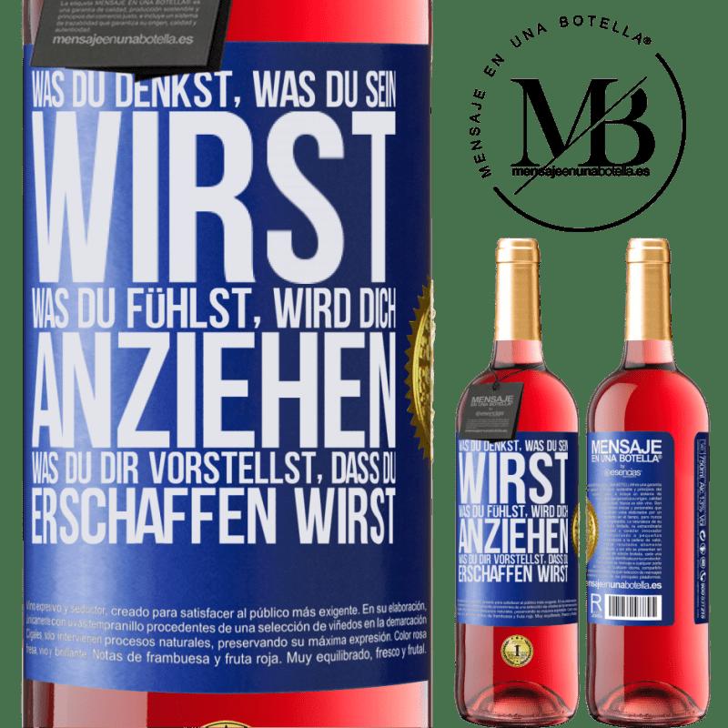 24,95 € Kostenloser Versand | Roséwein ROSÉ Ausgabe Was du denkst, was du sein wirst, was du fühlst, wird dich anziehen, was du dir vorstellst, dass du erschaffen wirst Blaue Markierung. Anpassbares Etikett Junger Wein Ernte 2020 Tempranillo