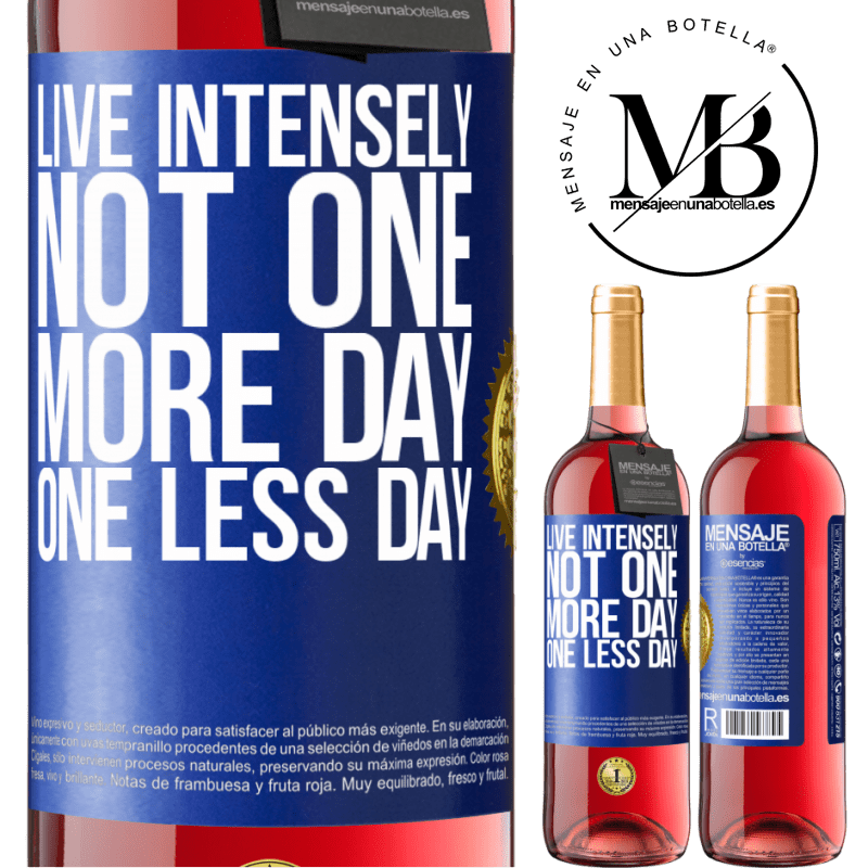 24,95 € Free Shipping | Rosé Wine ROSÉ Edition Live intensely, not one more day, one less day Blue Label. Customizable label Young wine Harvest 2020 Tempranillo