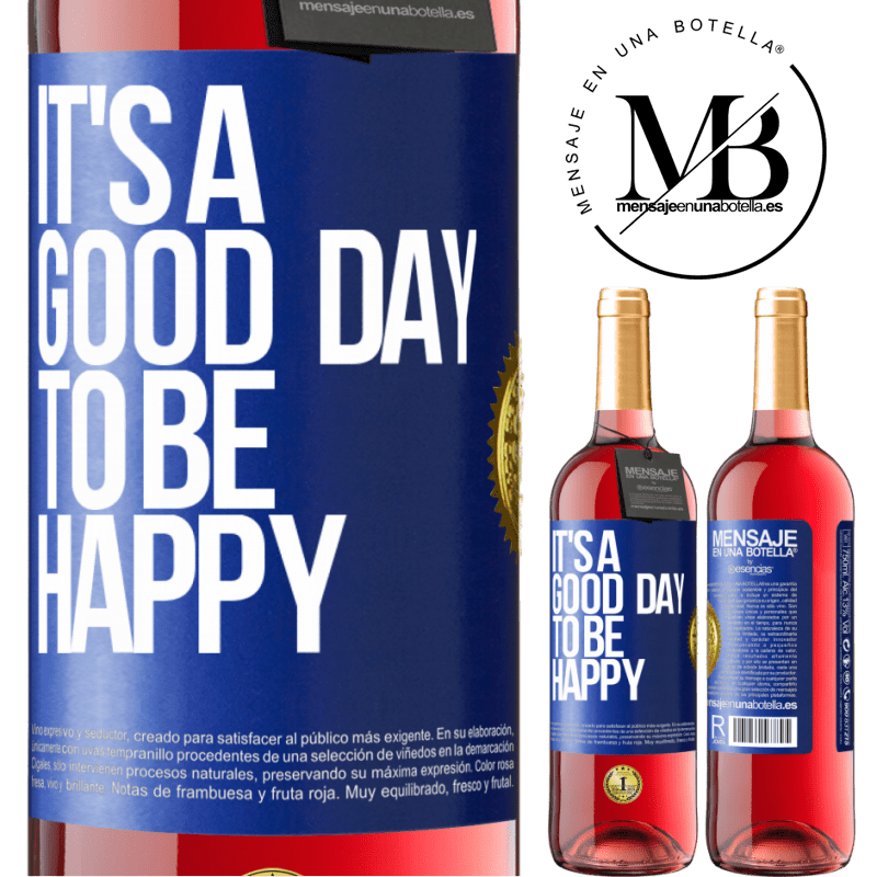24,95 € Free Shipping | Rosé Wine ROSÉ Edition It's a good day to be happy Blue Label. Customizable label Young wine Harvest 2020 Tempranillo