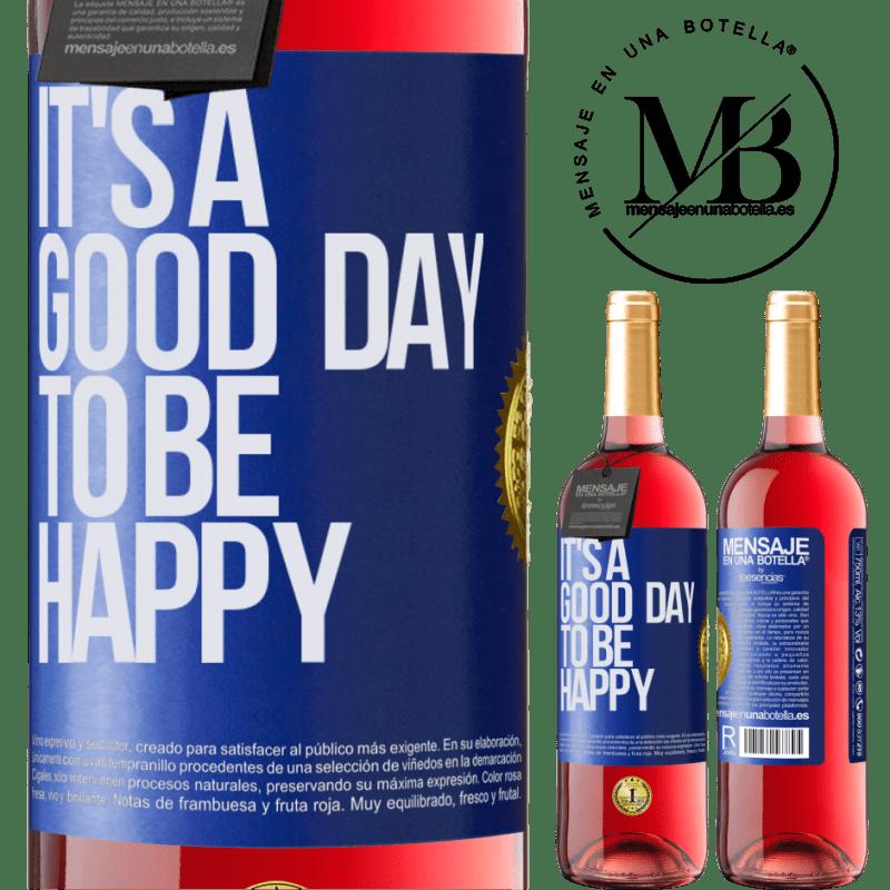 24,95 € Envoi gratuit   Vin rosé Édition ROSÉ It's a good day to be happy Étiquette Bleue. Étiquette personnalisable Vin jeune Récolte 2020 Tempranillo