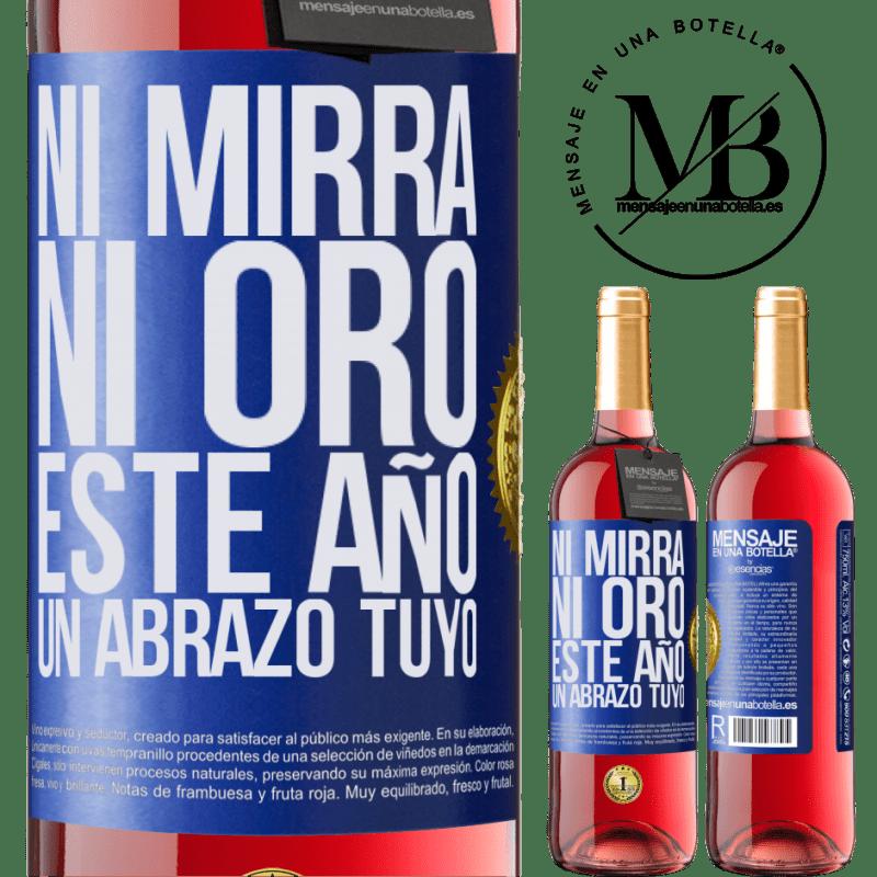 24,95 € Envoi gratuit | Vin rosé Édition ROSÉ Ni myrrhe, ni or. Cette année, un câlin de votre part Étiquette Bleue. Étiquette personnalisable Vin jeune Récolte 2020 Tempranillo