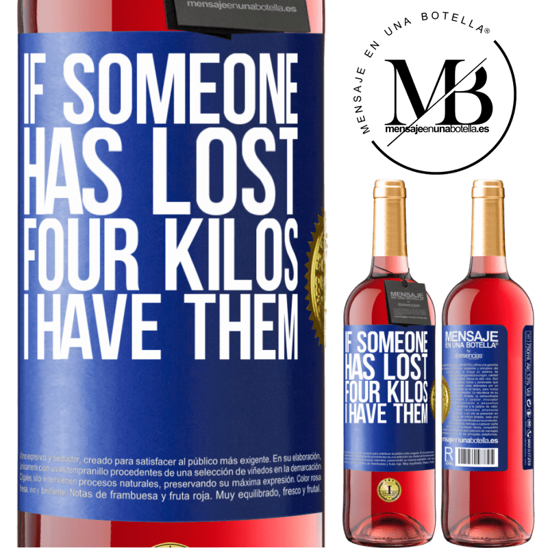 24,95 € Free Shipping   Rosé Wine ROSÉ Edition If someone has lost four kilos. I have them Blue Label. Customizable label Young wine Harvest 2020 Tempranillo