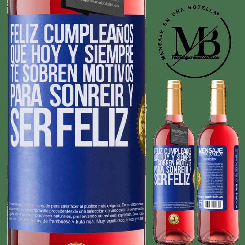 24,95 € Envoi gratuit   Vin rosé Édition ROSÉ Joyeux anniversaire. Aujourd'hui et toujours, vous avez des raisons de sourire et d'être heureux Étiquette Bleue. Étiquette personnalisable Vin jeune Récolte 2020 Tempranillo