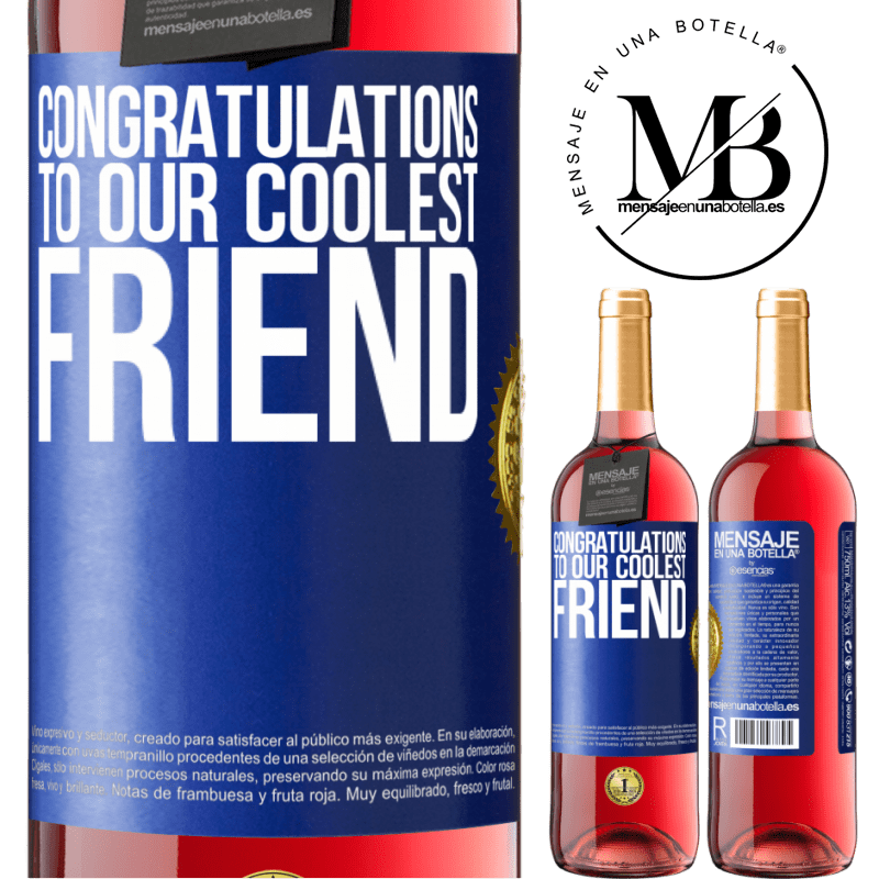 24,95 € Free Shipping   Rosé Wine ROSÉ Edition Congratulations to our coolest friend Blue Label. Customizable label Young wine Harvest 2020 Tempranillo