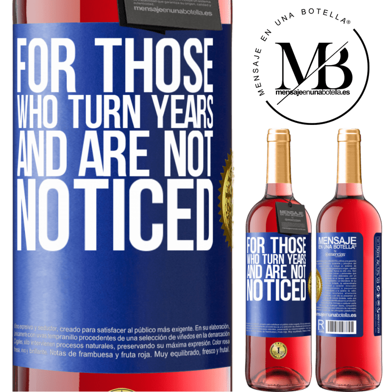 24,95 € Free Shipping   Rosé Wine ROSÉ Edition For those who turn years and are not noticed Blue Label. Customizable label Young wine Harvest 2020 Tempranillo