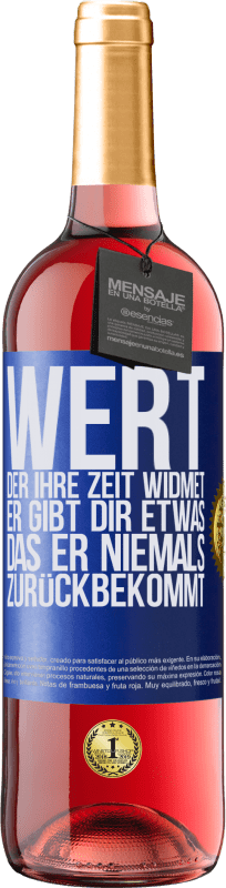 24,95 € Kostenloser Versand | Roséwein ROSÉ Ausgabe Wert, der Ihre Zeit widmet. Er gibt dir etwas, das er niemals zurückbekommt Blaue Markierung. Anpassbares Etikett Junger Wein Ernte 2020 Tempranillo
