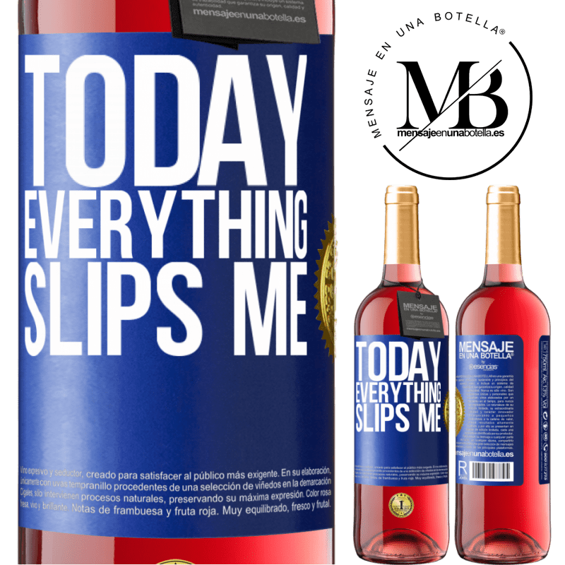 24,95 € Free Shipping   Rosé Wine ROSÉ Edition Today everything slips me Blue Label. Customizable label Young wine Harvest 2020 Tempranillo
