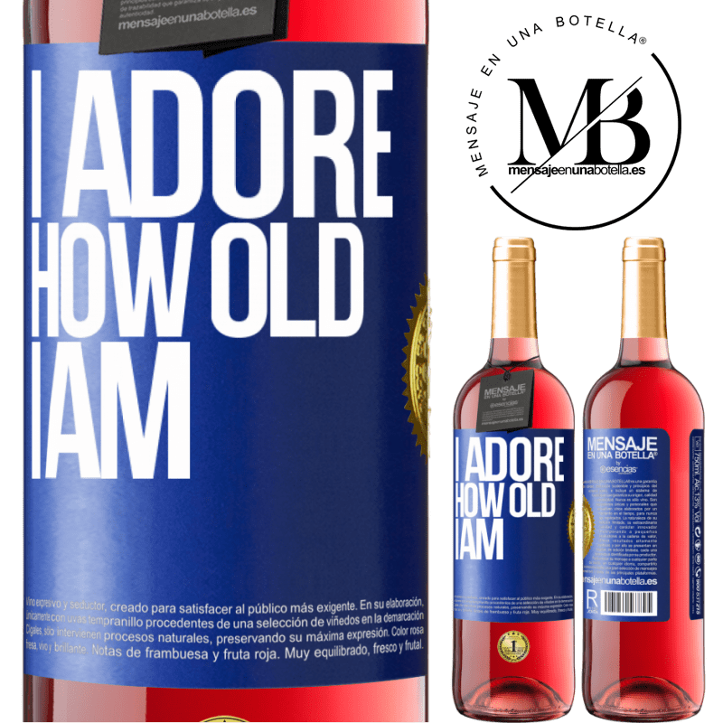 24,95 € Free Shipping   Rosé Wine ROSÉ Edition I adore how old I am Blue Label. Customizable label Young wine Harvest 2020 Tempranillo