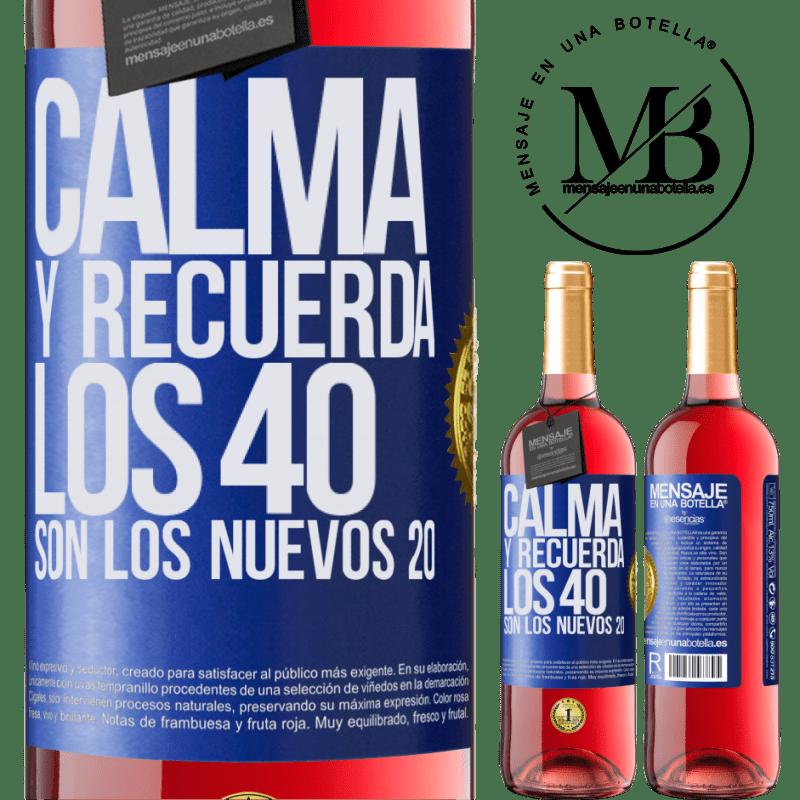 24,95 € Envoi gratuit | Vin rosé Édition ROSÉ Calmez-vous et rappelez-vous, 40 est le nouveau 20 Étiquette Bleue. Étiquette personnalisable Vin jeune Récolte 2020 Tempranillo