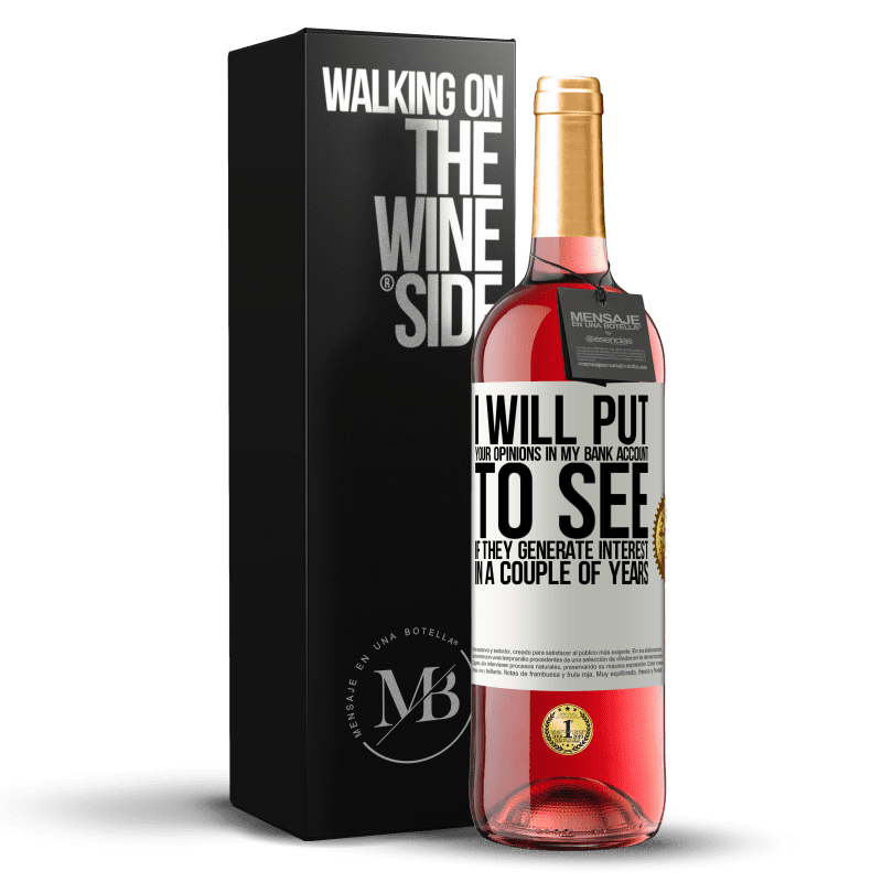 24,95 € Free Shipping | Rosé Wine ROSÉ Edition I will put your opinions in my bank account, to see if they generate interest in a couple of years White Label. Customizable label Young wine Harvest 2020 Tempranillo