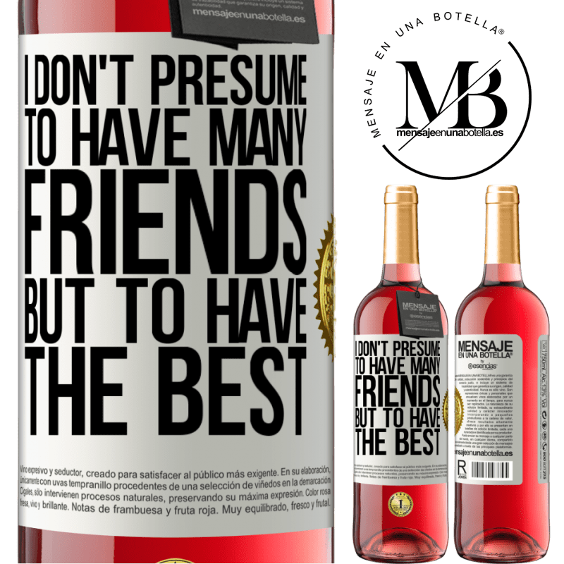 24,95 € Free Shipping | Rosé Wine ROSÉ Edition I don't presume to have many friends, but to have the best White Label. Customizable label Young wine Harvest 2020 Tempranillo