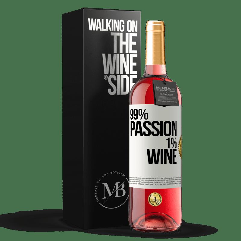 24,95 € Envío gratis | Vino Rosado Edición ROSÉ 99% passion, 1% wine Etiqueta Blanca. Etiqueta personalizable Vino joven Cosecha 2020 Tempranillo
