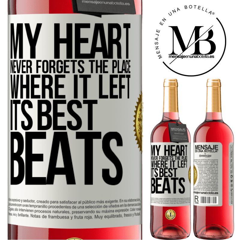 24,95 € Free Shipping | Rosé Wine ROSÉ Edition My heart never forgets the place where it left its best beats White Label. Customizable label Young wine Harvest 2020 Tempranillo