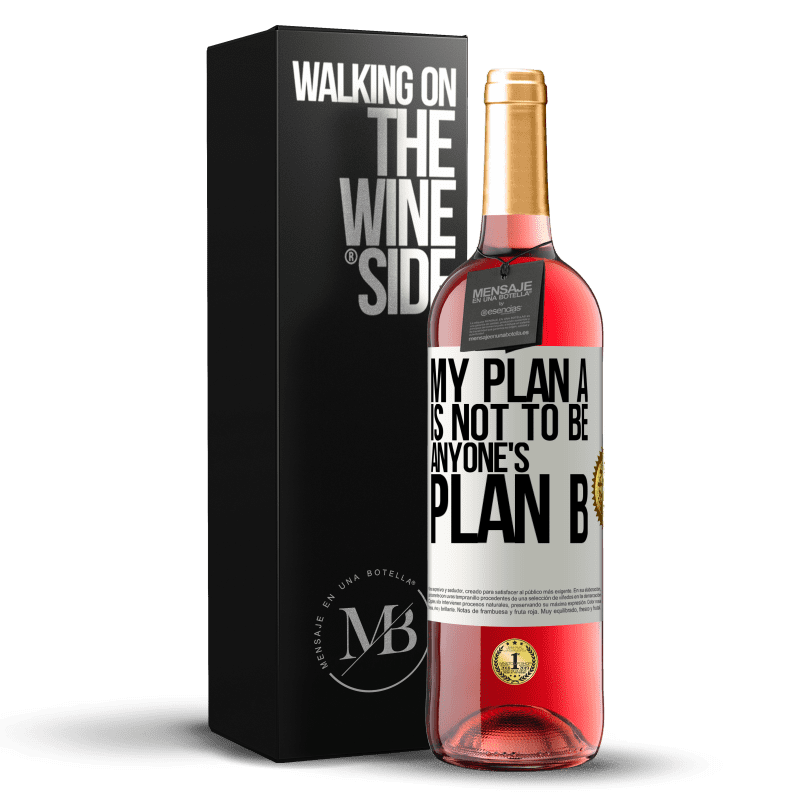 24,95 € Free Shipping | Rosé Wine ROSÉ Edition My plan A is not to be anyone's plan B White Label. Customizable label Young wine Harvest 2020 Tempranillo