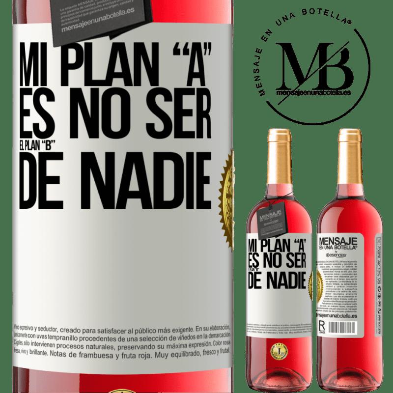 24,95 € Envoi gratuit | Vin rosé Édition ROSÉ Mon plan A ne doit être le plan B de personne Étiquette Blanche. Étiquette personnalisable Vin jeune Récolte 2020 Tempranillo