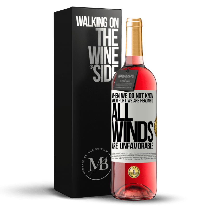 24,95 € Free Shipping | Rosé Wine ROSÉ Edition When we do not know which port we are heading to, all winds are unfavorable White Label. Customizable label Young wine Harvest 2020 Tempranillo
