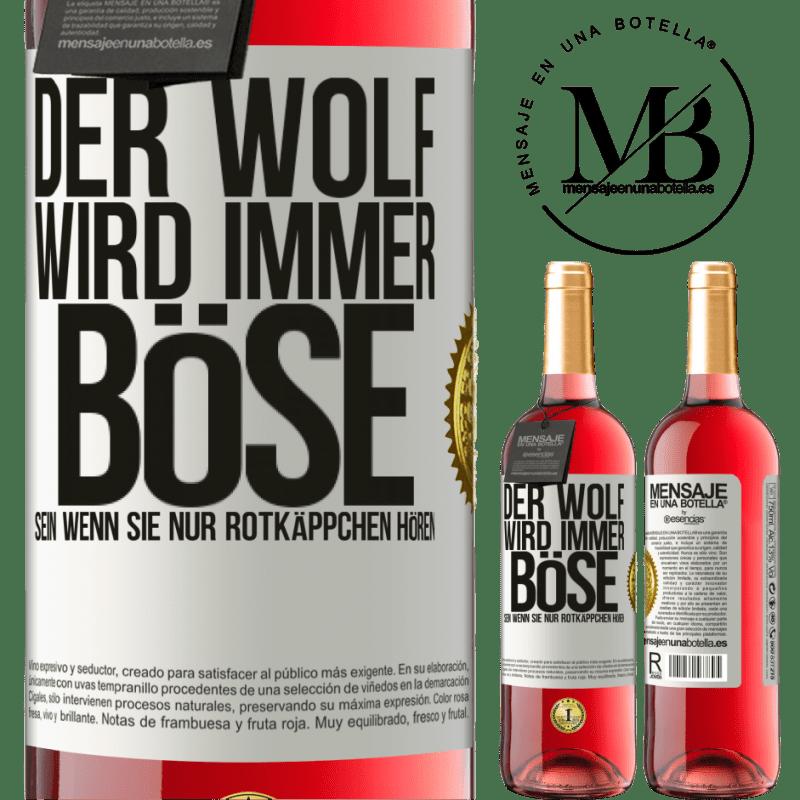 24,95 € Kostenloser Versand | Roséwein ROSÉ Ausgabe Der Wolf wird immer böse sein, wenn Sie nur Rotkäppchen hören Weißes Etikett. Anpassbares Etikett Junger Wein Ernte 2020 Tempranillo