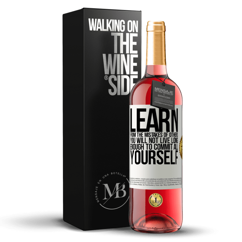 24,95 € Free Shipping | Rosé Wine ROSÉ Edition Learn from the mistakes of others, you will not live long enough to commit all yourself White Label. Customizable label Young wine Harvest 2020 Tempranillo