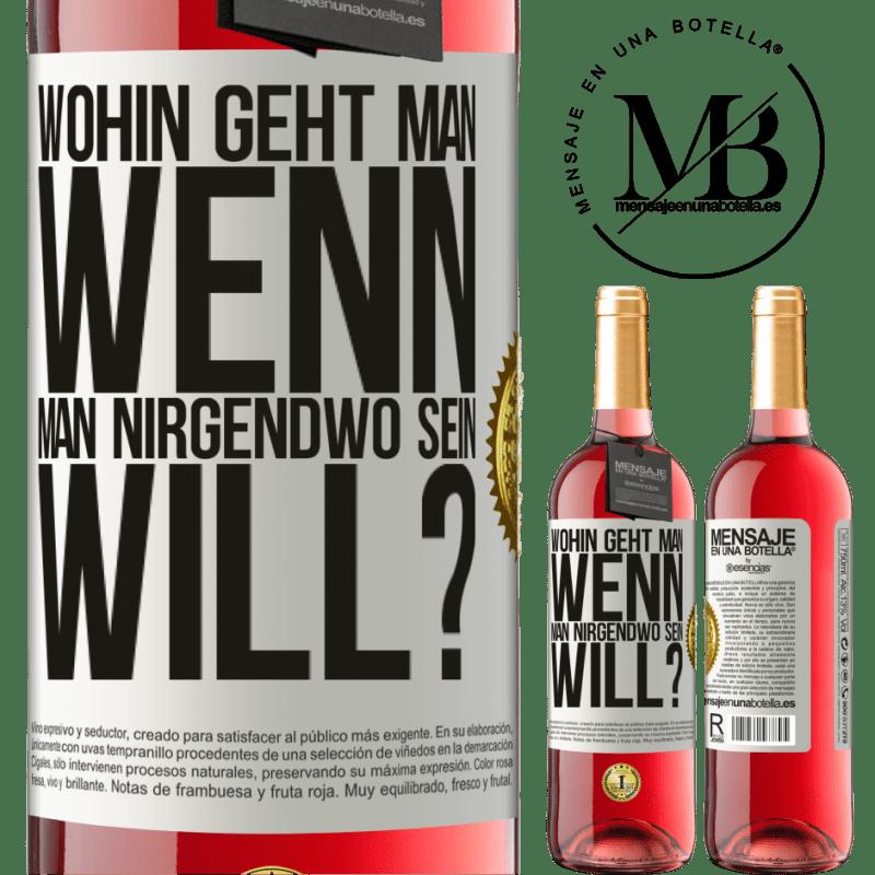 24,95 € Kostenloser Versand | Roséwein ROSÉ Ausgabe wohin geht man, wenn man nirgendwo sein will? Weißes Etikett. Anpassbares Etikett Junger Wein Ernte 2020 Tempranillo