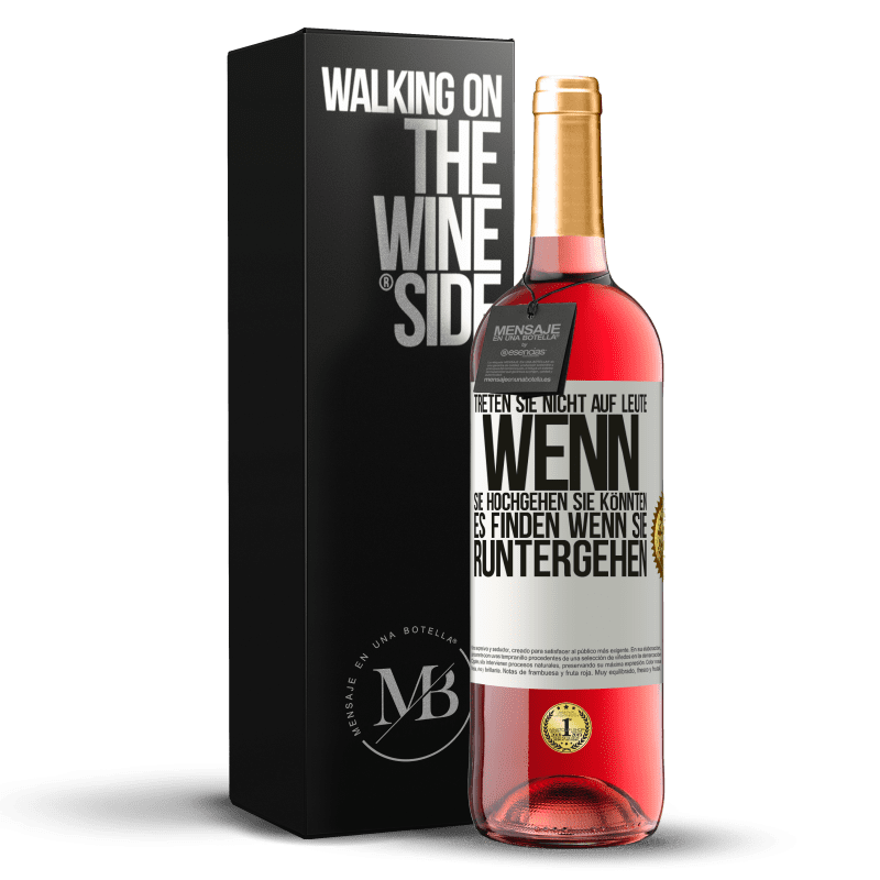 24,95 € Kostenloser Versand | Roséwein ROSÉ Ausgabe Treten Sie nicht auf Leute, wenn Sie hochgehen, Sie könnten es finden, wenn Sie runtergehen Weißes Etikett. Anpassbares Etikett Junger Wein Ernte 2020 Tempranillo