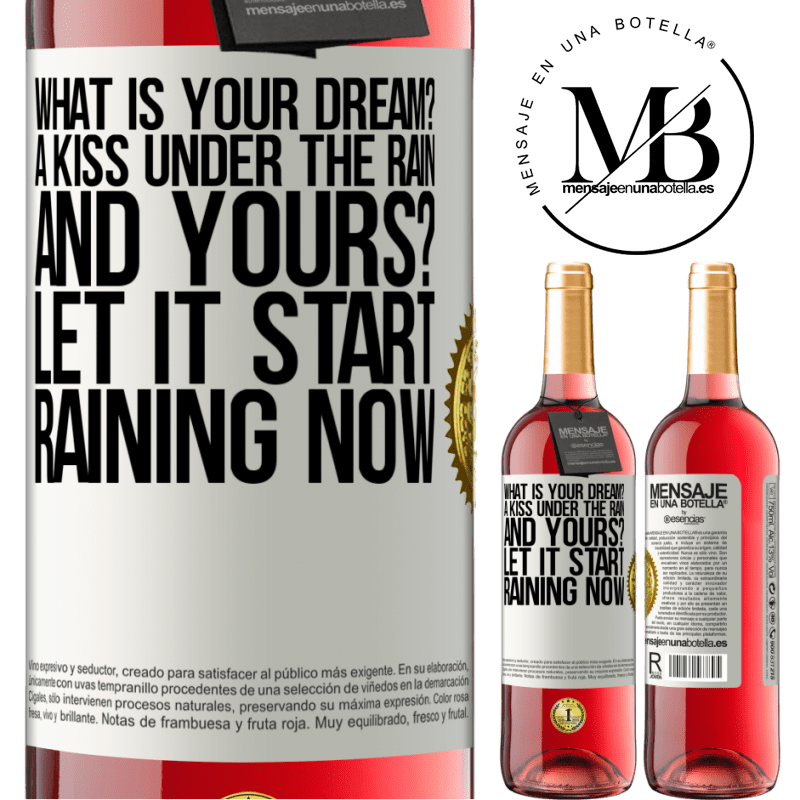 24,95 € Free Shipping | Rosé Wine ROSÉ Edition what is your dream? A kiss under the rain. And yours? Let it start raining now White Label. Customizable label Young wine Harvest 2020 Tempranillo