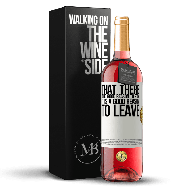 24,95 € Free Shipping   Rosé Wine ROSÉ Edition That there is no good reason to stay, it is a good reason to leave White Label. Customizable label Young wine Harvest 2020 Tempranillo